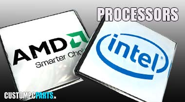 INTEL & AMD PROCESSOR DEALS FROM IRELAND ONLINE PC COMPONENTS SUPERSTORE www.CUSTOMPCPARTS.ie